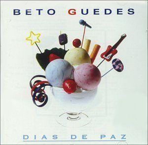Beto Guedes – Dias de Paz