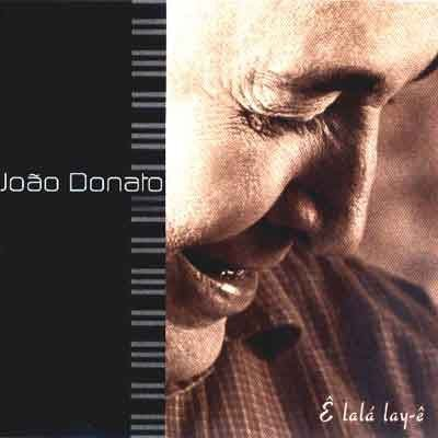CD - João Donato – Ê Lalá Lay-Ê