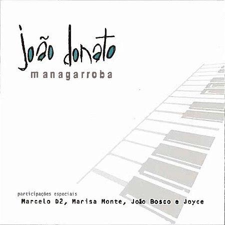 CD - João Donato – Managarroba