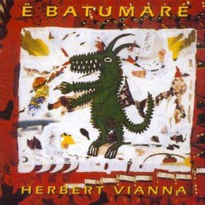 CD - Herbert Vianna – Ê Batumaré