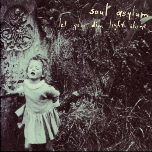 Soul Asylum ‎– Let Your Dim Light Shine