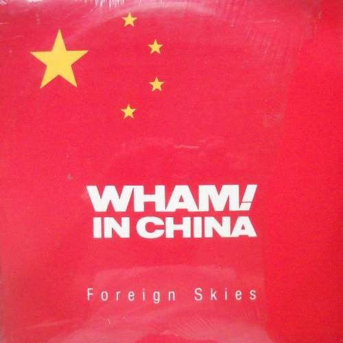 Wham! ‎– Wham! In China - Foreign Skies