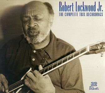 Robert Lockwood Jr. - The Complete Trix Recordings (Digipack)