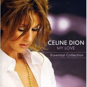 Celine Dion ‎– My Love (Ultimate Essential Collection)