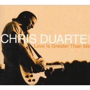 CD - Chris Duarte Group – Love Is Greater Than Me  (Digipack) -  IMP. USA