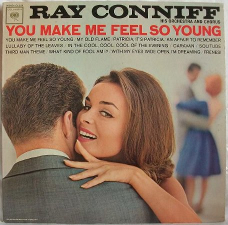 Ray Conniff His Orchestra And Chorus – You Make Me Feel So Young