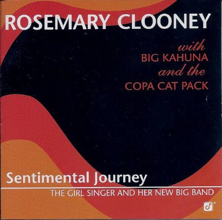 CD - Rosemary Clooney With Big Kahuna And The Copa Cat Pack – Sentimental Journey - The Girl Singer And Her New Big Band