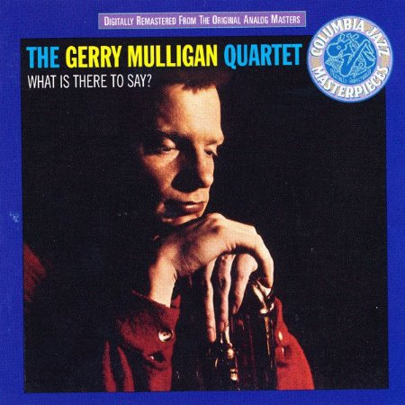 CD - Gerry Mulligan Quartet ‎– What Is There To Say? - IMPORTADO