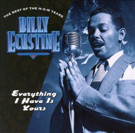 Billy Eckstine ‎– Everything I Have Is Yours (The Best Of The M-G-M Years) - CD DUPLO