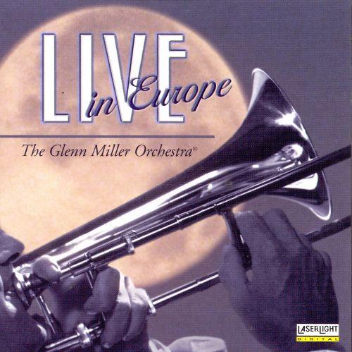 The Glenn Miller Orchestra – Live In Europe