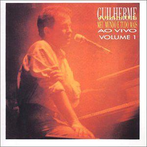 CD - Guilherme Arantes – Meu Mundo E Tudo Mais (Ao Vivo) - Volume 1