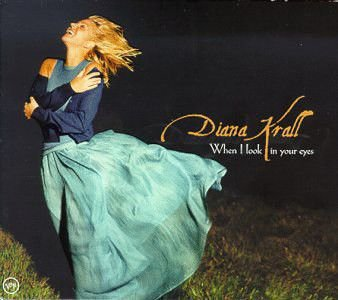 Diana Krall ‎– When I Look In Your Eyes