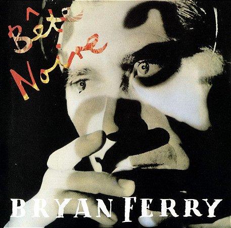 CD - Bryan Ferry – Bête Noire - IMP