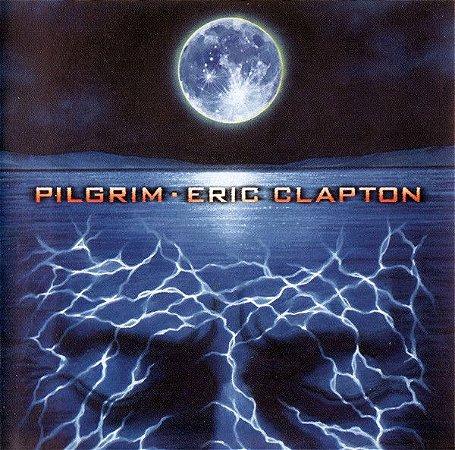 CD - Eric Clapton – Pilgrim