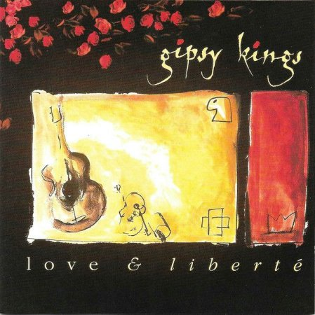 Gipsy Kings ‎– Love & Liberté