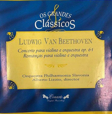 CD -  Ludwig Van Beethoven  - Concerto Para Violino e Orquestra Op. 61 - Romanças Para Violino e Orquestras -- Os Grandes Clássicos