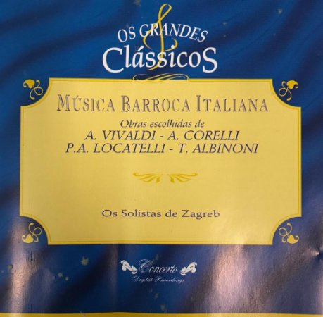 CD - Música Barroca Italiana - Obras Escolhidas de A. Vivaldi - A. Corelli / P.A. Locatelli - T. Albinoni / Os Grandes Clássicos