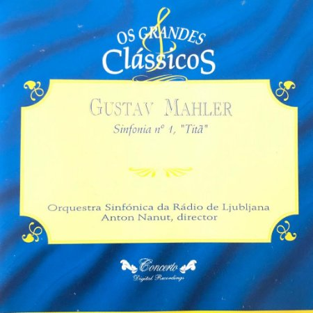 "Gustav Mahler - Sinfonia N. 1 ""Titã"" / Os Grandes Clássicos"