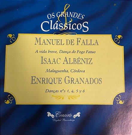 Manuel de Falla ( A Vida Breve, Dança do Fogo Fauto), Isaac Albéniz (Malaguenha, Córdova), Enrique Granados (Danças Nos. 1,4,5 Y 6) - Os Grandes Clássicos