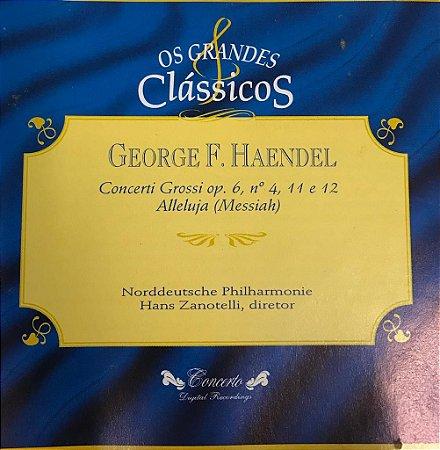 CD - George F. Haendel - Concerti Grossi Op.6, N.4, 11 e 12 Alleluja (Messiah) / Os Grandes Clássicos