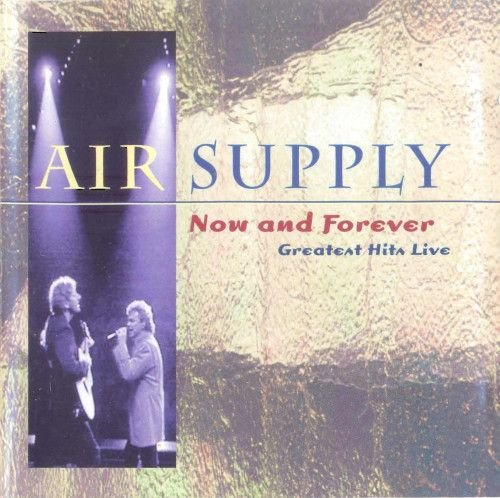 CD - Air Supply – Now And Forever- Greatest Hits Live