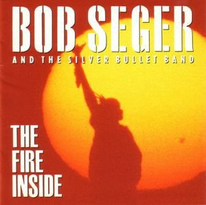 CD - Bob Seger And The Silver Bullet Band ‎– The Fire Inside