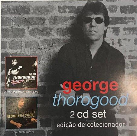 CD - George Thorogood - 30th Anniversary Tour: Live / The Hard Stuff  (Edição de Colecionador) - DUPLO