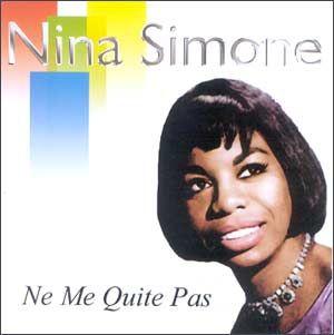 Nina Simone – Ne Me Quite Pas