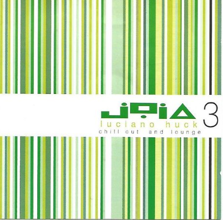 Various – Chill Out And Lounge - Luciano Huck - Jóia 3