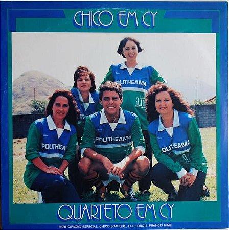 LP - Quarteto Em Cy – Chico Em Cy