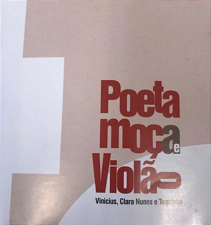 CD - Vinicius, Clara Nunes E Toquinho – Poeta, Moça E Violão