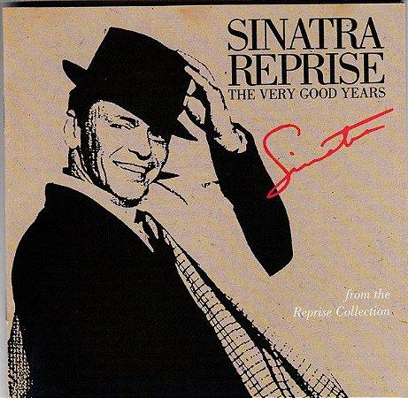 CD - Frank Sinatra – Sinatra Reprise: The Very Good Years - IMP ( sem contracapa )