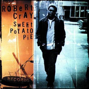 CD - Robert Cray – Sweet Potato Pie ( Sem a contracapa)