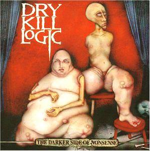CD - Dry Kill Logic – The Darker Side Of Nonsense
