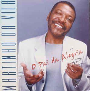 CD - Martinho Da Vila – O Pai Da Alegria