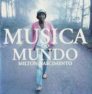 CD - Milton Nascimento – Musica Do Mundo