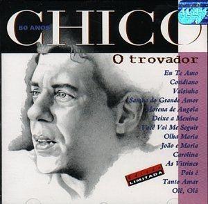CD - Chico Buarque – O Trovador
