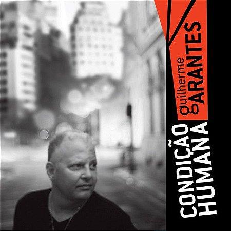 CD - Guilherme Arantes – Condição Humana (Lacrado)