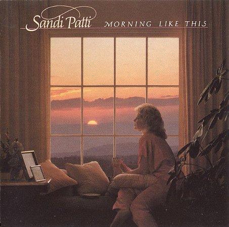 CD - Sandi Patti – Morning Like This