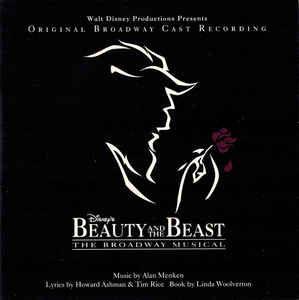 CD - Alan Menken, Howard Ashman, Tim Rice – Beauty And The Beast - The Broadway Musical (Original Broadway Cast Recording)
