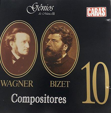 Compositores 10 -Wagner / Bizet -  Gênios da Música II