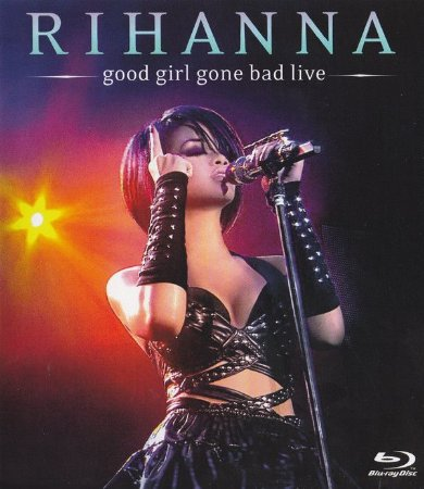 Rihanna – Good Girl Gone Bad Live