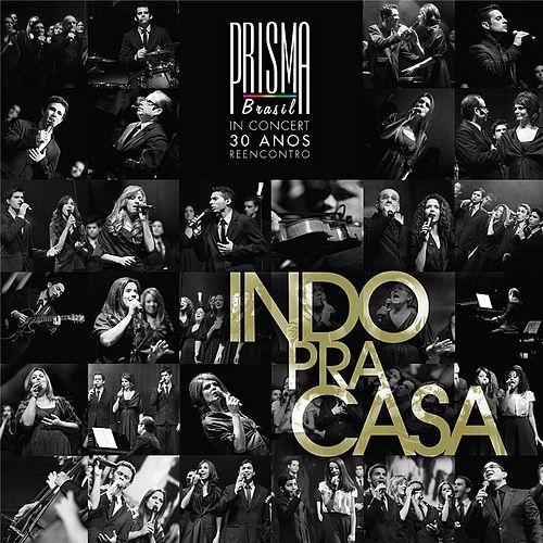 CD - Prisma Brasil - Indo Pra Casa ( In Concert 30 Anos Reencntro ) - Lacrado