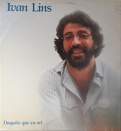 LP - Ivan Lins – Daquilo Que Eu Sei