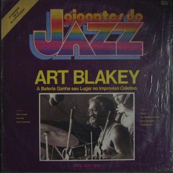 Art Blakey – A Bateria Ganha Seu Lugar No Improviso Coletivo