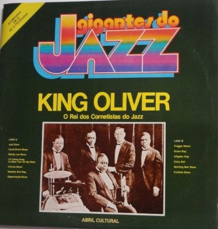LP - King Oliver – O Rei Dos Cornetistas Do Jazz