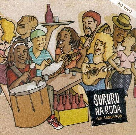 CD - Sururu Na Roda – Que Samba Bom (Ao Vivo)