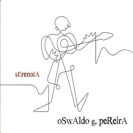 CD - Oswaldo G. Pereira – Serenata - DIGIPAK