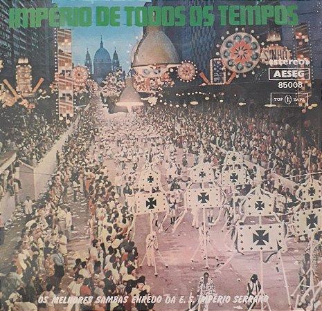 LP - Império de Todos os Tempos - Os Melhores Sambas Enredos da E.S. Império Serrano