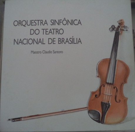 Orquestra Sinfônica Do Teatro Nacional De Brasília – Orquestra Sinfônica Do Teatro Nacional De Brasília